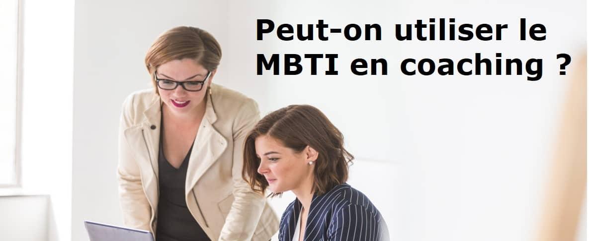 Peut-on utiliser le MBTI en coaching ?